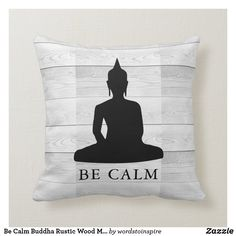 Be Calm Buddha Rustic Wood Motivational Throw Pillow