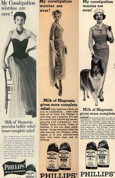"Wear fancy ball gowns, take Lassie for a walk, and drink Phillips' ""clean and refreshing"" Milk of Magnesia."