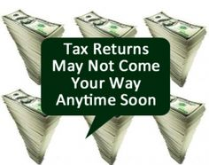 Tax refunds may not come until this summer, says IRS.