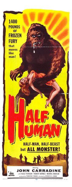 """Half Human"" (1958)/ aka ""Jû jin yuki otoko"" (1955) Stars: John Carradine, Russell Thorson, Robert Karnes, Morris Ankrum, Akira Takarada, Momoko Kochi, Akemi Negishi, Nobuo Nakamura ~ Directed by Ishirō Honda"