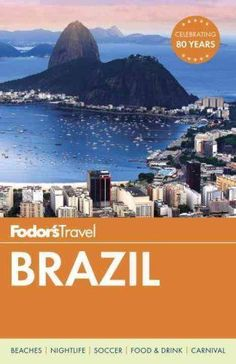 Travel Guide: Fodor's Brazil 7 by Inc. Staff Fodor's Travel Publications...