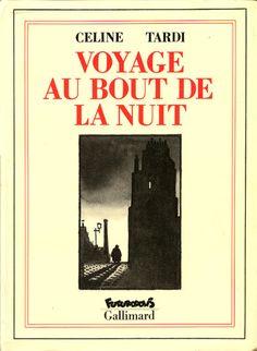 Celine/Tardi - Voyage au bout de la nuit - 1988 illustrations du chef d'oeuvre de Celine. Magistrale!