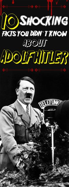 10 Shocking facts you didn`t know about Adolf Hitler