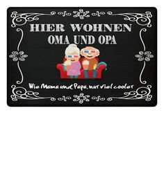 and Grandpa cooler - Doormat here live grandma and grandpa, like mom and dad, just a lot cooler Limited Edition Grandma And Grandpa, Grandpa Gifts, Mom And Dad, Tiny Gifts, Cute Gifts, Funny Greeting Cards, Funny Greetings, Best Gifts For Her, Sentimental Gifts