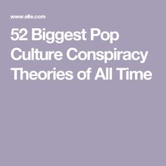 52 Biggest Pop Culture Conspiracy Theories of All Time
