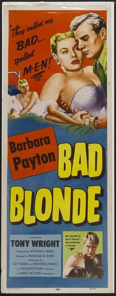 "Bad Blonde (1953) ""The Flanagan Boy"" (original title) Stars: Barbara Payton, Frederick Valk, John Slater, Sidney James, Tony Wright ~ Director: Reginald Le Borg"