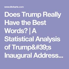 Does Trump Really Have the Best Words? | A Statistical Analysis of Trump's Inaugural Address by LitCharts