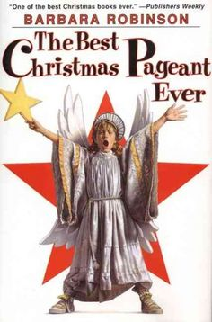 The Best Christmas Pageant Ever by Barbara Robinson: So funny, and a revelation to me, since I'd never even heard of Christmas pageants!