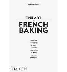 The definitive collection of 350 authentic French dessert recipes.
