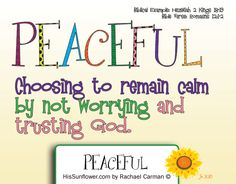 Character Quality: {with free coloring page} Peaceful - In order to be peaceful, I must trust God. I must trust that He is over all things in my life, that He goes before me, comes alongside me, and cleans up behind me.   HisSunflower.com by Rachael Carman Character Traits For Kids, Character Qualities, Teaching Character, Character Development, Character Counts, Peace Meaning, Kids Church, Positive Words, Bible Stories