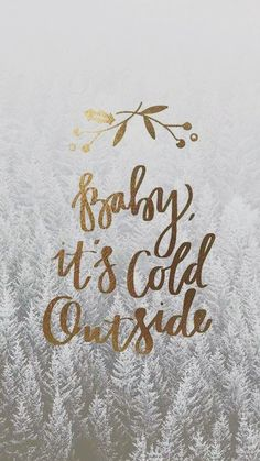 Baby it's cold outside calligraphy