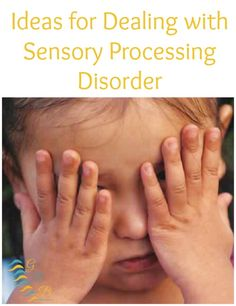 Ideas for Oral, Tactile, Olfactory, Proprioceptive & Vestibular Sensitivities : What is Sensory Processing Disorder? a series   www.GoldenReflectionsBlog.com