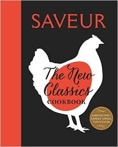 The New Classics Cookbook: More than 1,000 of the world's best recipes for today's kitchen by The Editors of Saveur. Nominated for a 2015 IACP cookbook award.