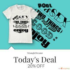 Today Only! 20% OFF this item.  Follow us on Pinterest to be the first to see our exciting Daily Deals. Today's Product: Pool & Sex t-shirt Buy now: https://www.etsy.com/listing/265573020?utm_source=Pinterest&utm_medium=Orangetwig_Marketing&utm_campaign=Deal%20of%20the%20Day   #etsy #etsyseller #etsyshop #etsylove #etsyfinds #etsygifts #musthave #loveit #instacool #shop #shopping #onlineshopping #instashop #instagood #instafollow #photooftheday #picoftheday #love #OTstores #smallbiz #sale…