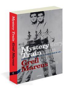 Mystery train de Greil Marcus
