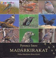 """Verses madárhatározót írt Ferencz Imre azzal a nem titkolt szándékkal, hogy megszerettesse a madarakat a gyermekekkel. Ezt a könyvét a gyermekeknek szánta, mert meggyőződése, hogy a gyermekek a legbiztosabb olvasók. A szerző - Egyed Emese megállapítása szerint - """"a madarak mint képek, jelképek, természeti hangadó lények, sőt mozgó látványok, történetbéli szereplők bemutatására vállalkozott."""" Vállalkozását pedig neves erdélyi és magyarországi természetfotósok ritka szépségű madárportréi… Parrot, Bird, Animals, Books, Products, Parrot Bird, Animales, Libros, Animaux"""