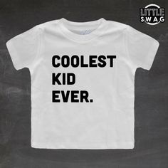 Coolest Kid Ever - kids tshirt, white tee, little kid swag, cool kids tee, black & white, toddler apparel, kids clothing, boys, girls my fb f