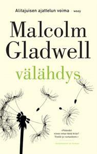 """Välähdys Malcolm Gladwellin bestseller tarkastelee lähemmin juuri tällaisia tilanteita - hetkiä, joina vain """"tiedämme"""" jotain tietämättä miksi. Gladwell kutsuu tällaisia äkillisiä oivalluksia välähdyksiksi ja osoittaa kiehtovin esimerkein, kuinka alitajuinen päätöksenteko ohjaa meidät hämmästyttävän usein oikeaan - jos vain olemme valmiit luottamaan vaistoomme."""