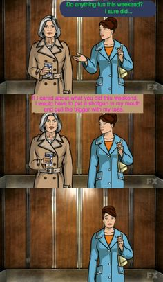 The Malory Archer guide to avoiding boring conversations. Archer Tv Show, Archer Characters, Sterling Archer, Really Funny Memes, Funny Stuff, Danger Zone, Have A Happy Day, Will And Grace, Hooray For Hollywood