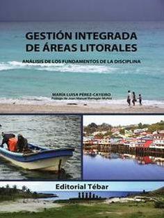 Gestión Integrada de Áreas Litorales: análisis de los fundamentos de la disciplina / María Luisa Pérez Cayeiro