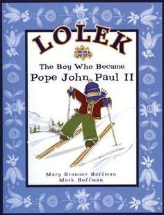 Lolek The Boy Who Became Pope John Paul II Unique Catholic First Communion Gift Catholic Books, Catholic Kids, Christian Pictures, First Communion Gifts, Pope John Paul Ii, Facts For Kids, Daughter Of God, Inspirational Books, Pope Francis