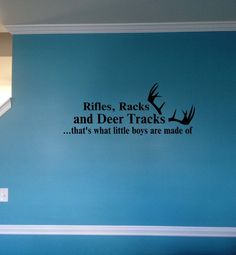 rifles racks and deer tracks thats what little boys are made of vinyl wall