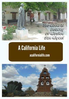 The Natural Beauty of Mission San Miguel: The peace, the fauna and flora. A…