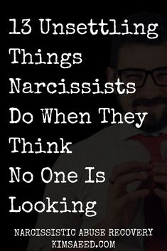 13 Unsettling Things Narcissists Do When They Think No One Is Looking - Kim Saeed: Narcissistic Abuse Recovery Program Signs Of A Narcissist, Living With A Narcissist, Narcissist Father, Relationship With A Narcissist, Toxic Relationships, Relationship Advice, Narcissistic Boyfriend, Narcissistic People, Narcissistic Mother
