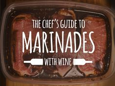 The complete guide to wine marinades http://winefolly.com/tutorial/white-and-red-wine-marinades-guide/