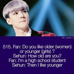 REALLY????? Sehun you are only three years older than me, we can make this work