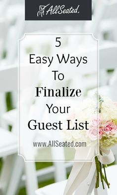 5 Easy Ways To Finalize Your Guest List / AllSeated