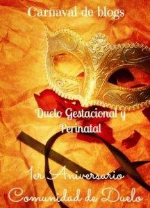 Carnaval de blogs: La pérdida gestacional y perinatal. ¡Aquí tienes tu invitación!