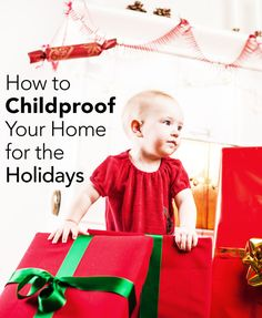 Keep your family safe! How to Childproof Your Home for the Holidays | Parenting.com