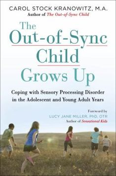 The Out-of-Sync Child Grows Up: Coping with Sensory Processing Disorder in the Adolescent and Young Adult Years by Carol Kranowitz I remember reading the other ones, like yesterday! Now, adolescents! my baby needs to stop growing up! Sensory Issues, Sensory Diet, Sensory Activities, Sensory Toys, Autism Sensory, Therapy Activities, Family Activities, Sensory Disorder, Sensory Processing Disorder Treatment