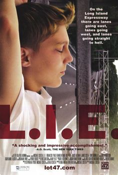 L.I.E. , starring Brian Cox, Paul Dano, Bruce Altman, Billy Kay. A 15-year-old Long Island boy loses everything and everyone he knows, soon becoming involved in a relationship with a much older man. #Crime #Drama