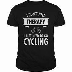 Therapy Cycling, Order HERE ==> https://www.sunfrog.com/Hobby/Therapy-Cycling-Black-Guys.html?41088