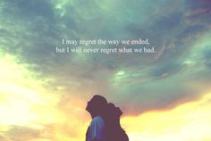 Don't regret what we had