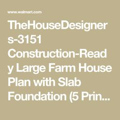 TheHouseDesigners-3151 Construction-Ready Large Farm House Plan with Slab Foundation (5 Printed Sets) - Walmart.com - Walmart.com 4000 Sq Ft House Plans, Slab Foundation, Construction Documents, Architectural House Plans, Meet Locals, Aging In Place, House Blueprints, Butler Pantry, Farmhouse Plans
