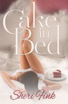 NEW contemporary romance novel Cake in Bed by Sheri Fink ❤️ Thirty-something divorcee Julie has everything going for her. An exciting career. Friends who adore her. Everything but the thing she desires most: everlasting, romantic love. After eating cake in bed–alone–on what would have been her one-year wedding anniversary, Julie embarks on a delightfully humorous, sometimes heartbreaking, and often unpredictable journey on her quest to find true love in the modern world. www.CakeInBed.com