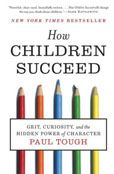 How Children Succeed : Grit, Curiosity, and the Hidden Power of Character Paul Tough  #DOEBibliography