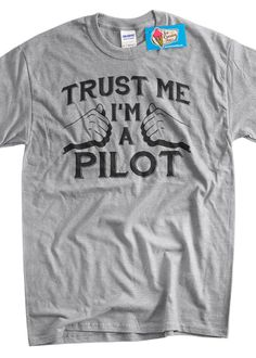 Pilot shirt airplanes T Shirt Trust me im a pilot aviation air plane Screen Printed T-Shirt Mens Ladies Women Kid Youth Funny Geek on Etsy, $14.99