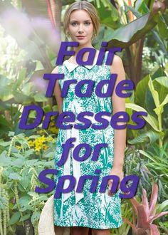 Fair Trade Dresses for Spring