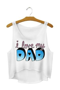 I love my dad crop top - Fresh-tops.com