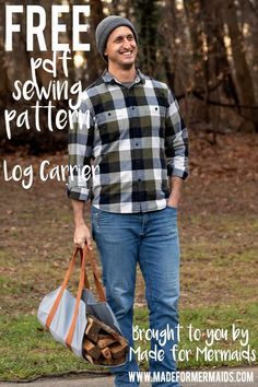 Made for Mermaids Free Log Carrier PDF sewing pattern Sewing Patterns Free, Free Sewing, Free Pattern, Bag Patterns, Free Logs, Log Carrier, Made For Mermaids, Mens Flannel Shirt, Couture