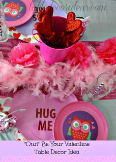 Cute and fun Table Decor Idea/party idea for Valentine's Day- Owl Be Your Valentine!