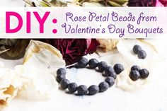 DIY: How to Make Rose Petal Beads from Your Valentine's Day Bouquets | Inhabitat - Sustainable Design Innovation, Eco Architecture, Green Building