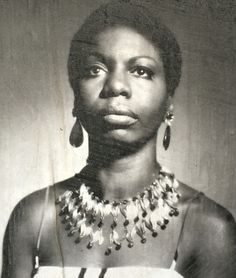 Nina Simone, High Priestess of Soul and one of the Queens of Jazz. She earned her titles with the righteous messages she spread for the good of all women.