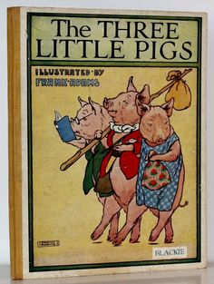 """""""The Three Little Pigs"""", illustrated by Frank Adams, c.1935, Blackie & Son"""
