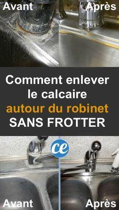 Calcaire Autour du Robinet ? Enfin une Astuce Pour L'Enlever SANS FROTTER.