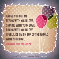 "Cher Lloyd - ""With your Love <3""  I have this song stuck in my head...so cute"